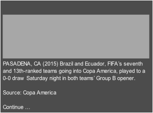 PASADENA, CA (2015) Brazil and Ecuador, FIFA's seventh  and 13th-ranked teams going into Copa America, played to a  0-0 draw Saturday night in both teams' Group B opener.    Source: Copa America  Continue …